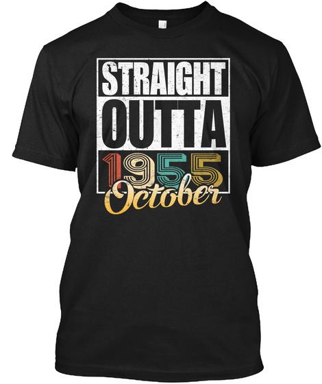 1955 October Birthday T Shirt Black T-Shirt Front