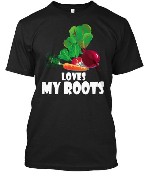 Root Vegetables Gardening, Cute Garden Black T-Shirt Front