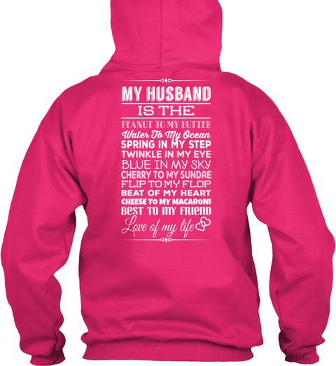 My Husband Is The Peanut To My Butter Water To My Ocean Spring In My Step Twinkle In My Eye Blue In My Sky Cherry To... Heliconia T-Shirt Back