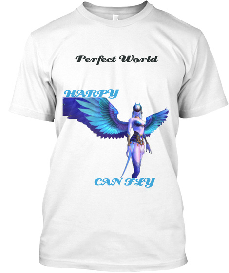 Perfect World Harpy Can Fly White T-Shirt Front