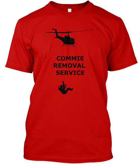 Commie Removal Service Classic Red T-Shirt Front