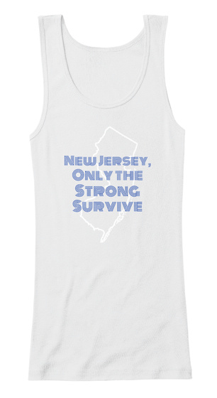 New Jersey , Only The Strong Survive White T-Shirt Front