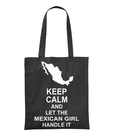 Keep Calm And Let The Mexican Girl Handle It Black T-Shirt Front