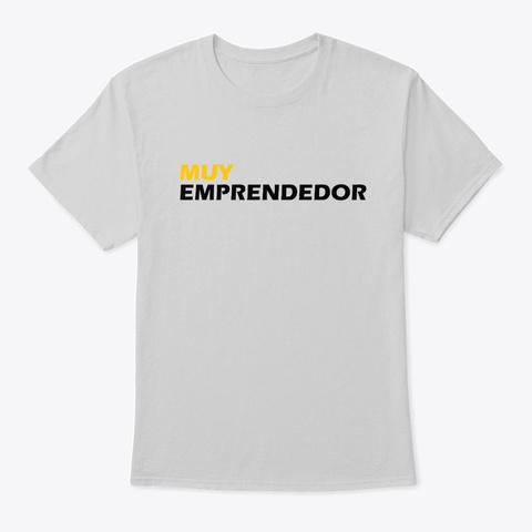 Muy Emprendedor T Shirt Light Steel T-Shirt Front