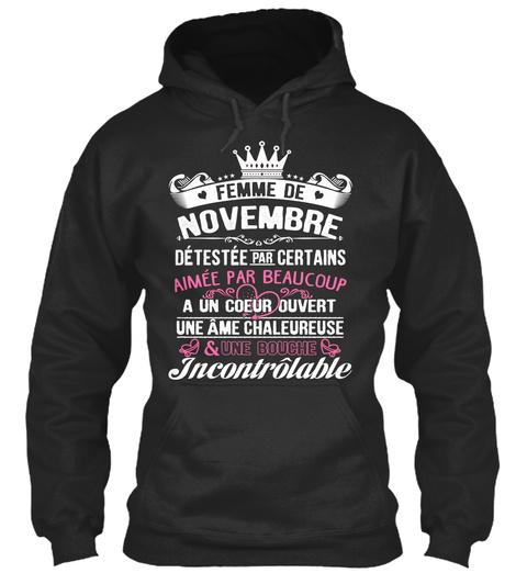 Femme De Novembre Detestee Par Certains Aimee Par Beaucoup A Un Coeur Ouvert Une Ame Chaleureuse & Une Bouche... Jet Black T-Shirt Front
