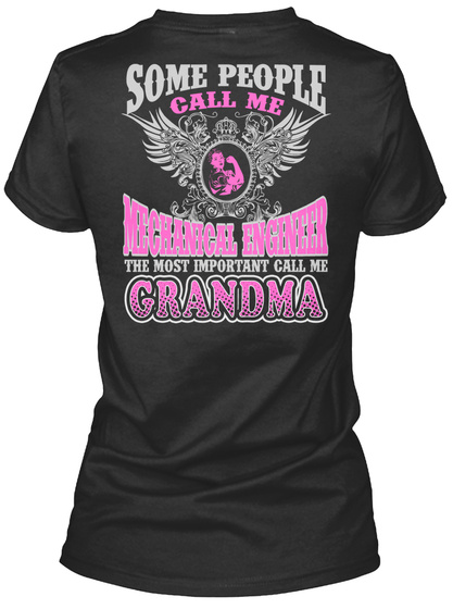 Some People Call Me Mechanical Engineer The Most Important Call Me Grandma Black T-Shirt Back