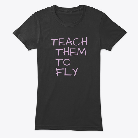 Teach Them To Fly Vintage Black T-Shirt Front
