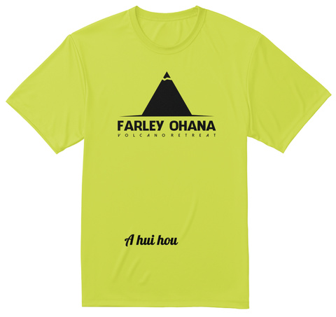 A Hui Hou Safety Green T-Shirt Front