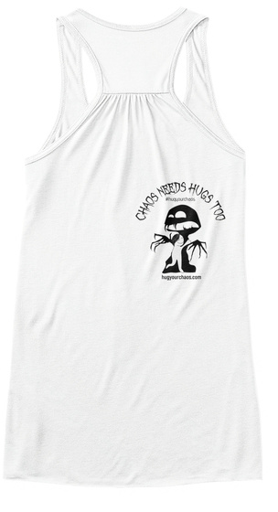 Chaos Needs Hugs Too White Women's Tank Top Back