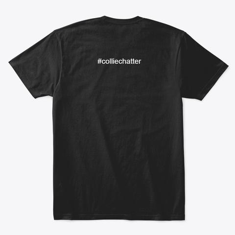 Collie Chatter Rough Collie Logo T Shirt Black T-Shirt Back
