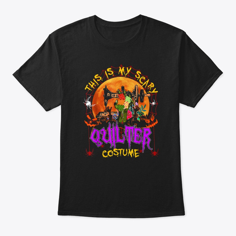 This Is My Scary Quilter Costume Black T-Shirt Front