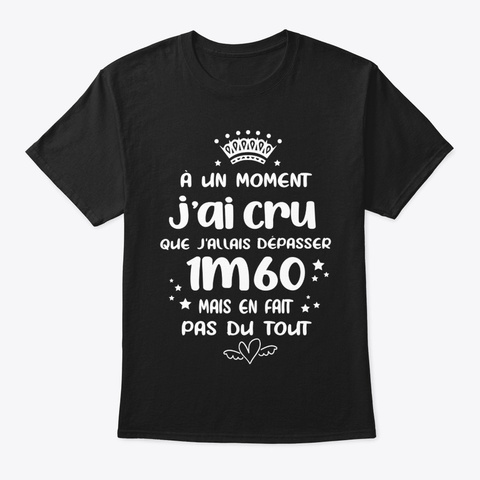 A Un Moment Depasser 1m60 Black T-Shirt Front