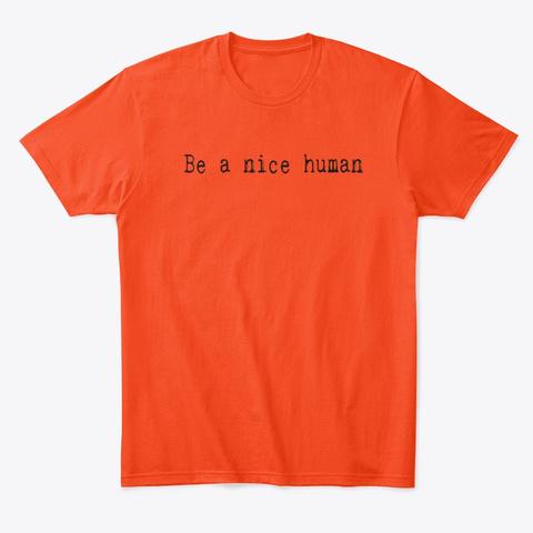 be a nice human shirts