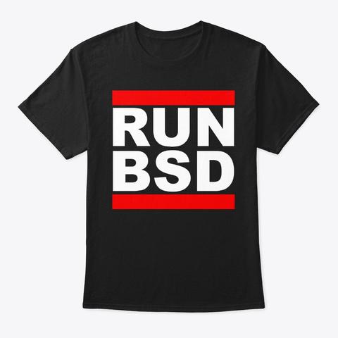 Run Bsd   Cool Design For Unix Hackers Black T-Shirt Front
