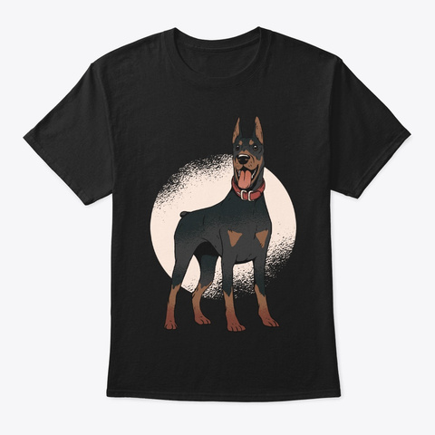Doberman Birthday Gift For Dog Lover Black T-Shirt Front