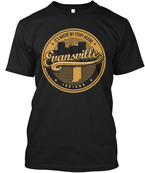 It's Where My Story Begins Evansville Indiana Black T-Shirt Front