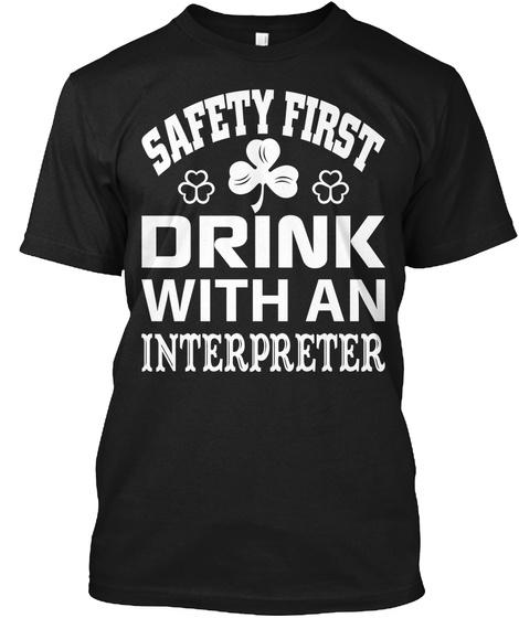 Drink With A Interpreter T Shirt Black T-Shirt Front