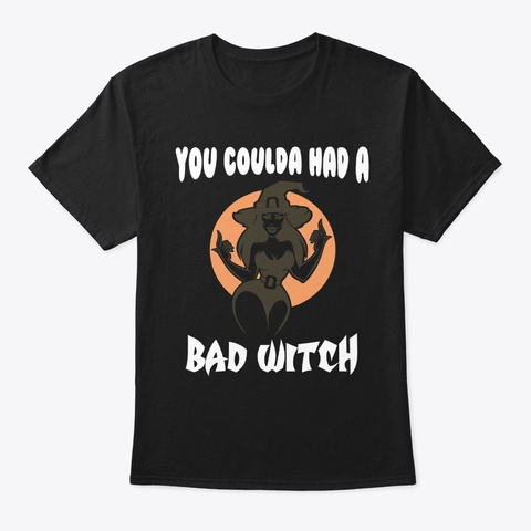 You Coulda Had A Bad Witch Halloween Black T-Shirt Front