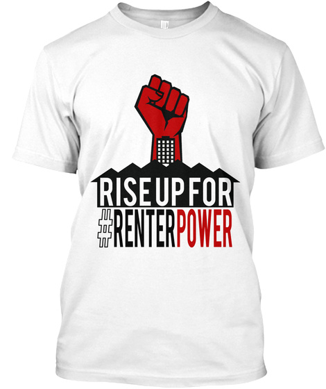 Rise Up For #Renterpower White T-Shirt Front