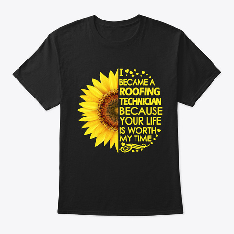 Roofing Technician Sunflower Black T-Shirt Front