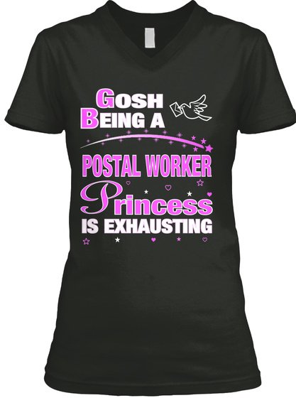 Gosh Being A Postal Worker Princess Is Exhausting Black T-Shirt Front