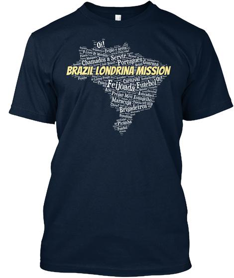 Ok! Chamados A Servir Portugues Brazil Londrina Mission Carnival Feijoada Futebol Oi! Maracuja Brigadeiros New Navy T-Shirt Front