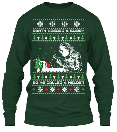 Santa Needed A Sleigh So He Called A Welder  Forest Green Kaos Front