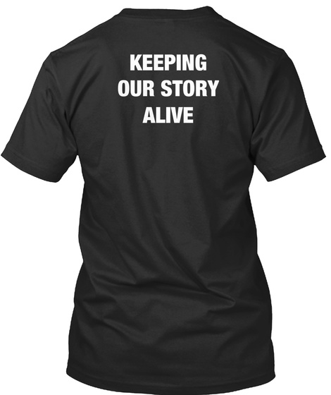 Keeping Our Story Alive Black T-Shirt Back