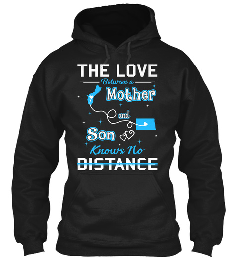 The Love Between A Mother And Son Knows No Distance. Guam  North Dakota Black T-Shirt Front