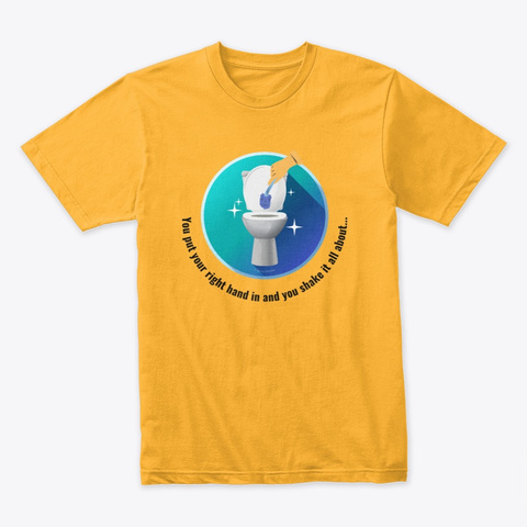 Shake It All About Housekeeping Gifts Gold T-Shirt Front