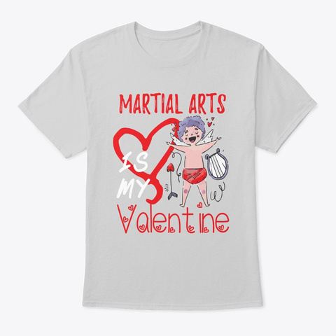 Martial Arts Is My Valentine Shirt Light Steel T-Shirt Front