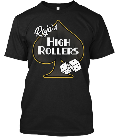 Raja's High Rollers Black T-Shirt Front