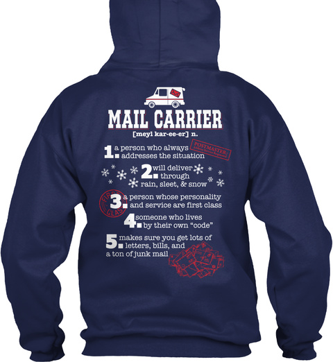 Mail Carrier (Meyl  Kar Ee Ee) N.  1 A Person Who Always Addresses The Situation  Postmaster  2. Will Deliver Through... Navy Sweater Back