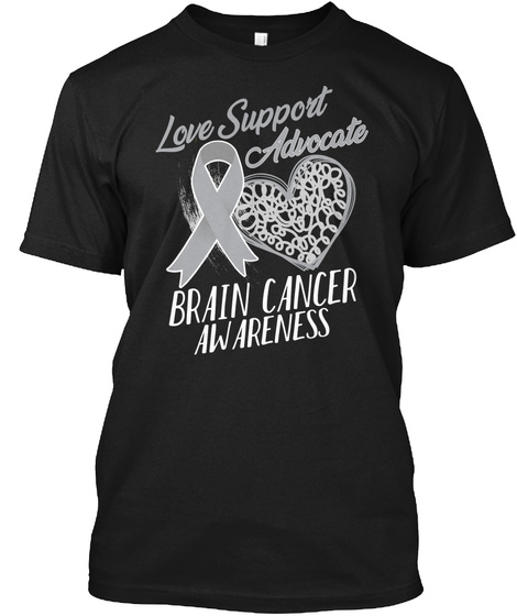 Love Support Advocate Brain Cancer Tee Black T-Shirt Front
