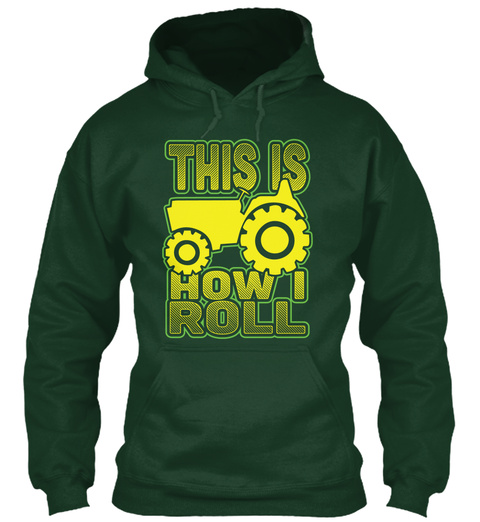 This Is How I Roll Forest Green T-Shirt Front