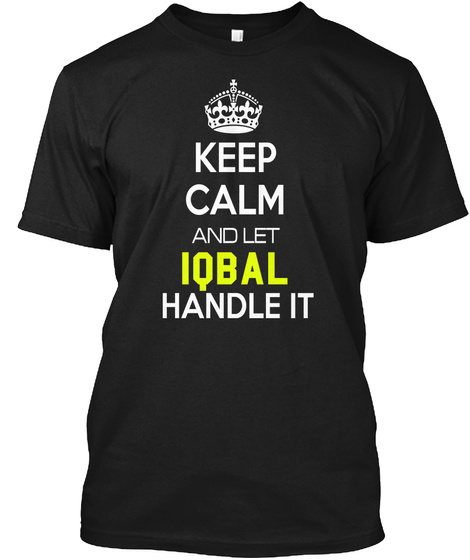 Keep Calm And Let Iqbal Handle It Black T-Shirt Front