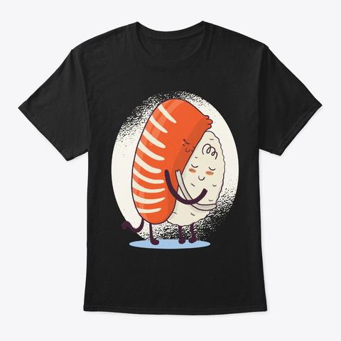 Food Lover, Japanese Nigiri Sushi Hugs Black T-Shirt Front