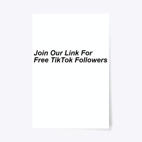 ✌Free Tik Tok Followers {{Get Unlimited}} Standard T-Shirt Front
