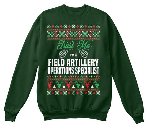 Trust Me I'm A Field Artillery Operations Specialist Deep Forest  T-Shirt Front