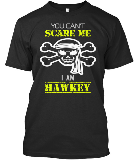 You Can't Scare Me I Am Hawkey Black T-Shirt Front