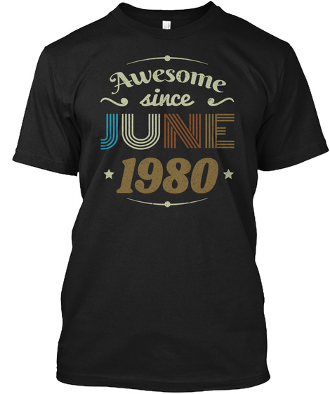 Vintage Birthday Awesome Since June 1980 Black T-Shirt Front