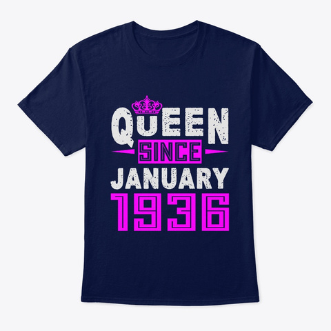 Queen Since January 1936 Birthday Gift Navy T-Shirt Front