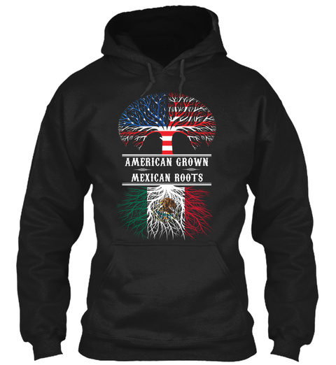American Grown Mexican Roots  Black Sweatshirt Front