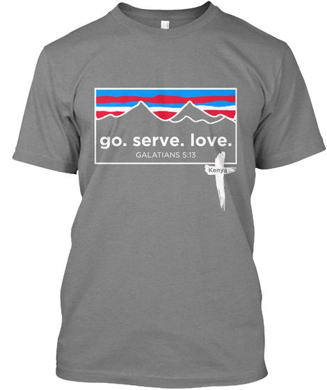Go. Serve. Love. Galatians 5:13 Kenya Premium Heather T-Shirt Front