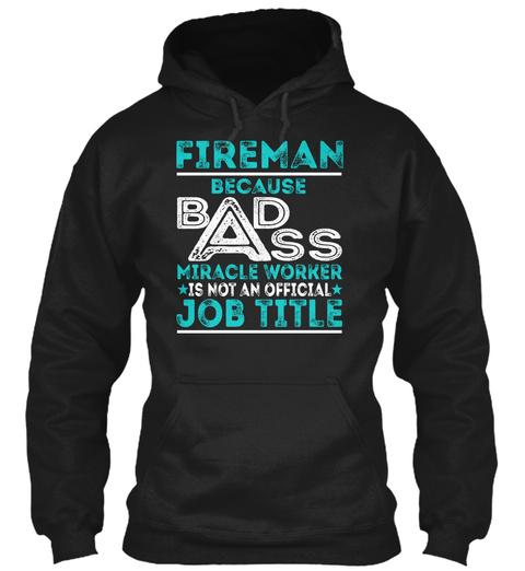 Fireman   Badass Black T-Shirt Front