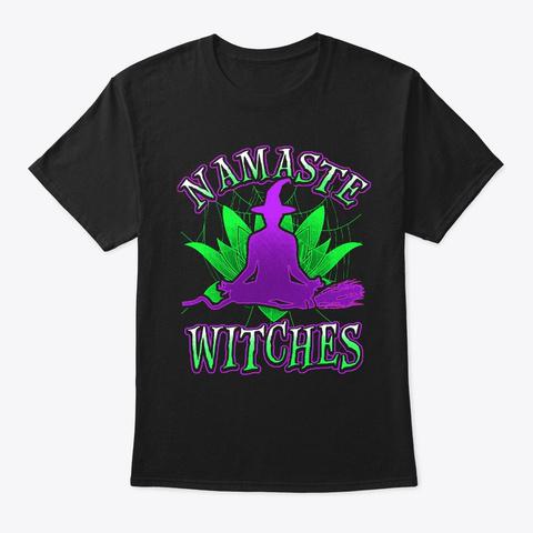 Namaste Witches   Halloween Yoga Black T-Shirt Front