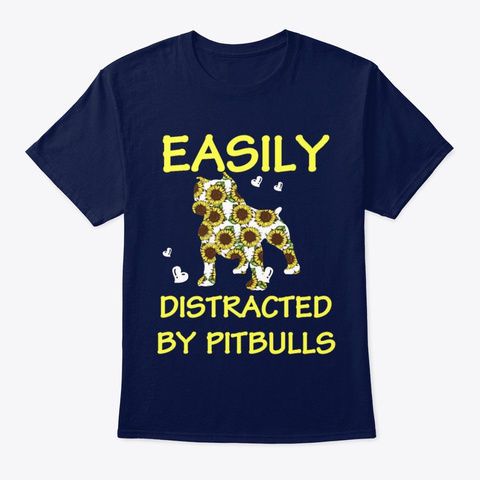 Dog Easily Distracted By Pitbulls Navy T-Shirt Front