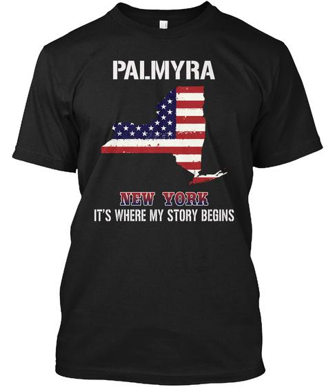 Palmyra Ny   Story Begins Black T-Shirt Front