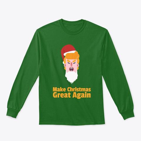 Make Christmas Great Again For Holiday Irish Green T-Shirt Front