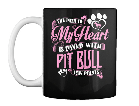 The Path To My Heart Is Paved With Pit Bull Paw Prints Black Mug Front